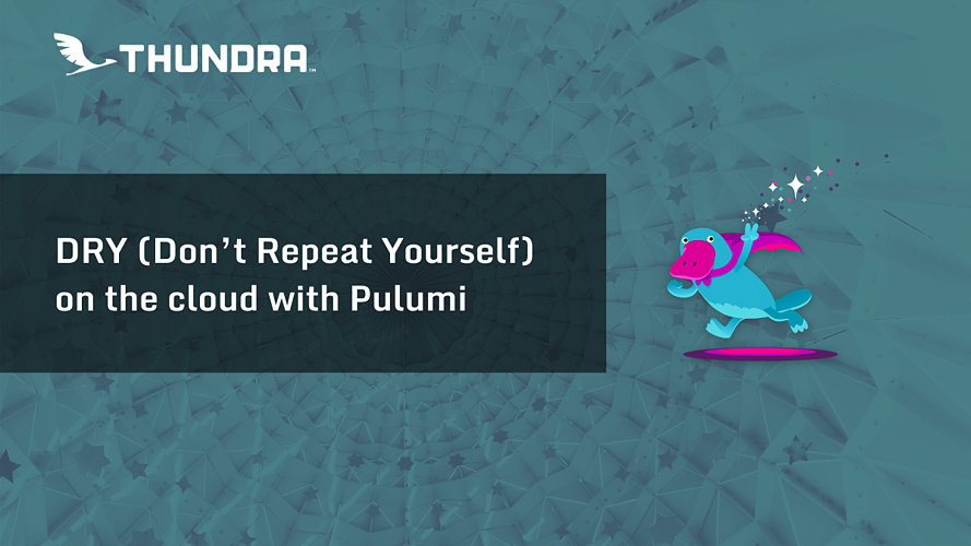 DRY (Don't Repeat Yourself) on the cloud with Pulumi