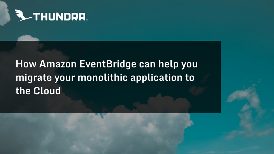 How Amazon EventBridge can help you migrate your monolithic application to the Cloud
