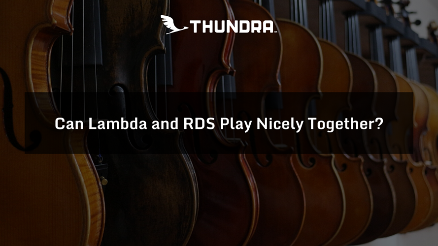 Can Lambda and RDS Play Nicely Together_