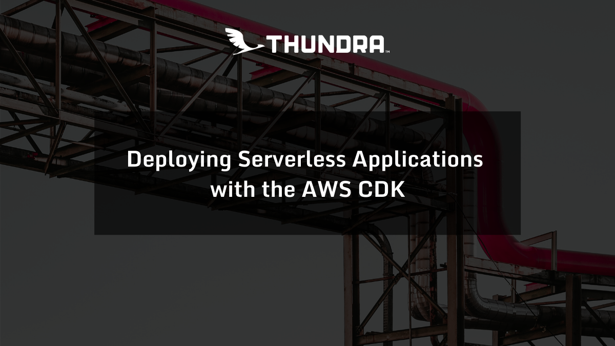 Deploying Serverless Applications with the AWS CDK