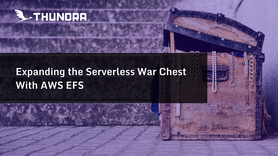 Expanding the Serverless War Chest With AWS EFS
