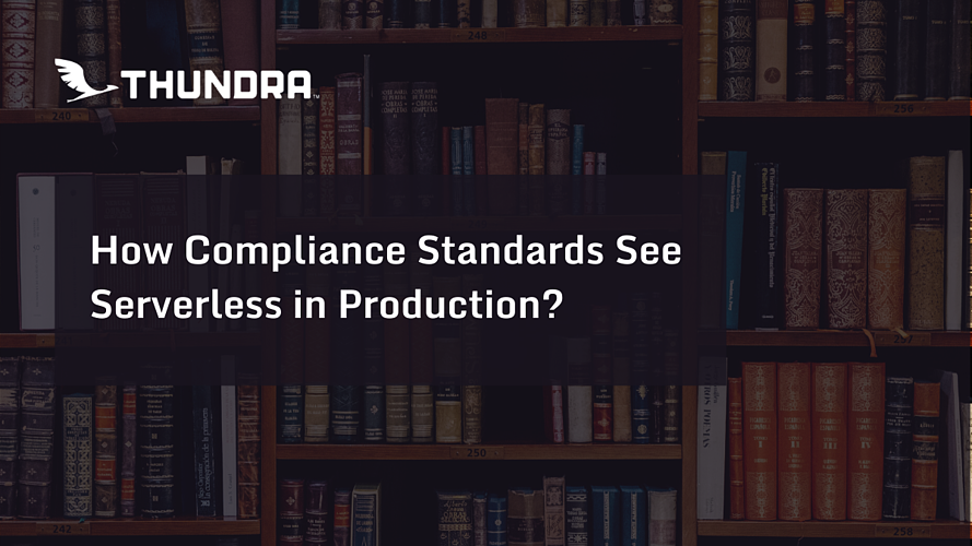How Compliance Standards See Serverless in Production_