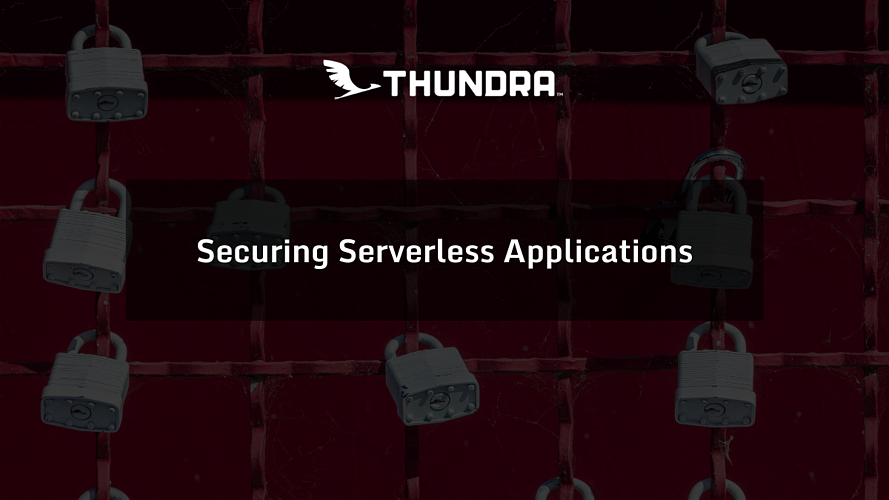 Securing Serverless Applications