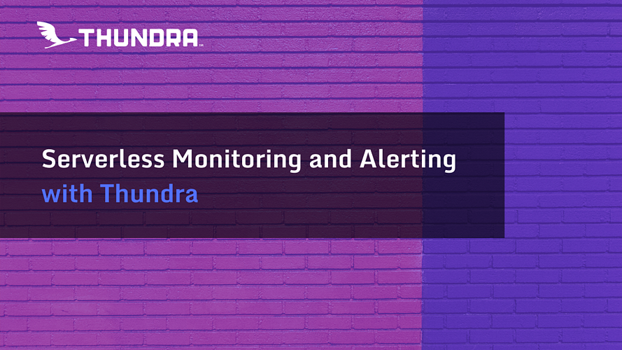 Serverless Monitoring and Alerting with Thundra (2)