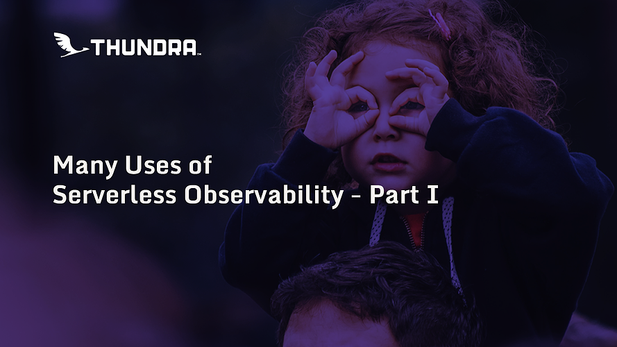 many-uses-of-serverless-observability