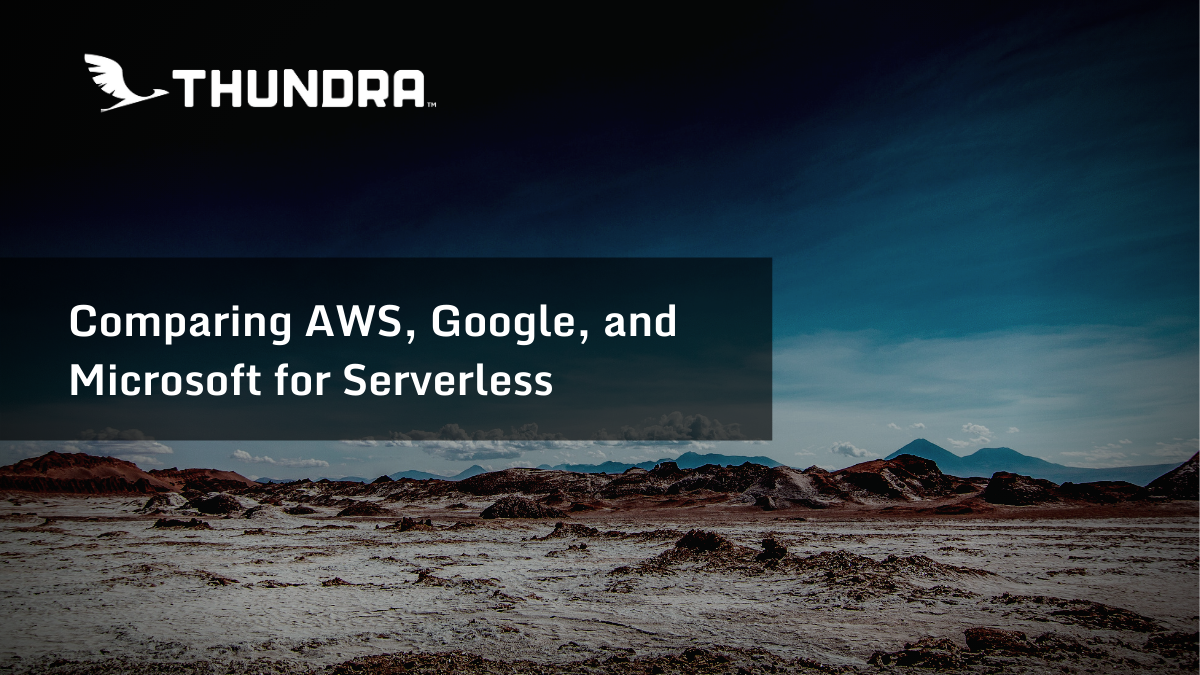 comparing aws, google cloud and microsoft for serverless
