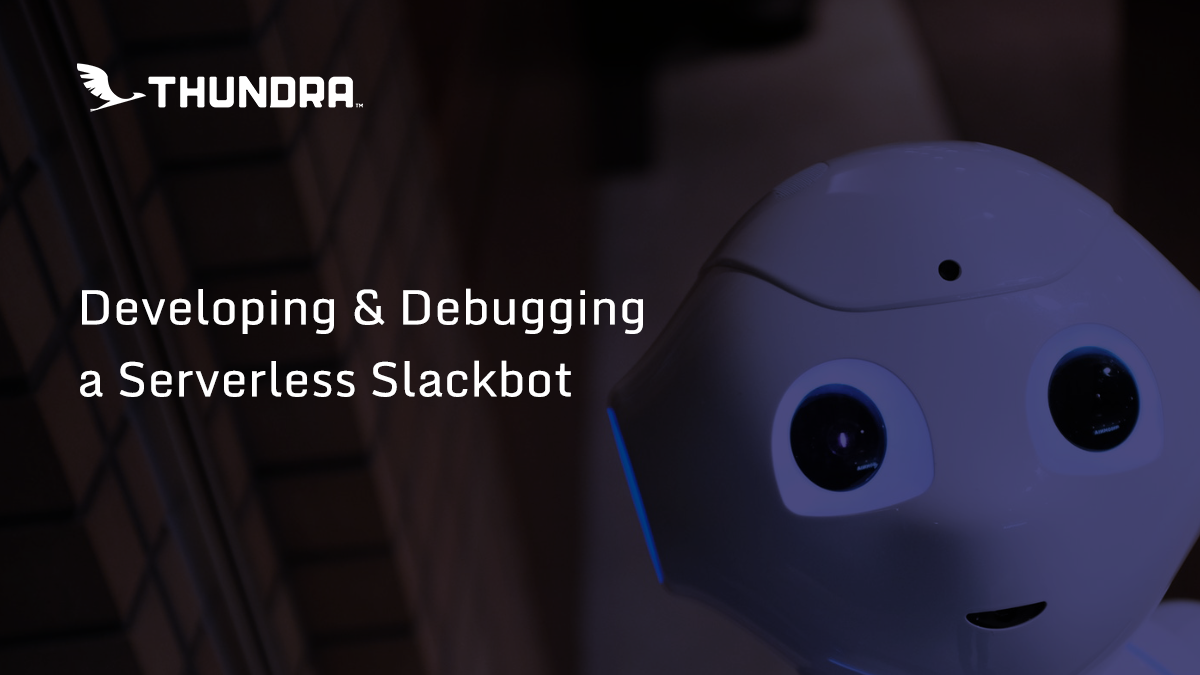 Developing and Debugging a Serverless Slackbot