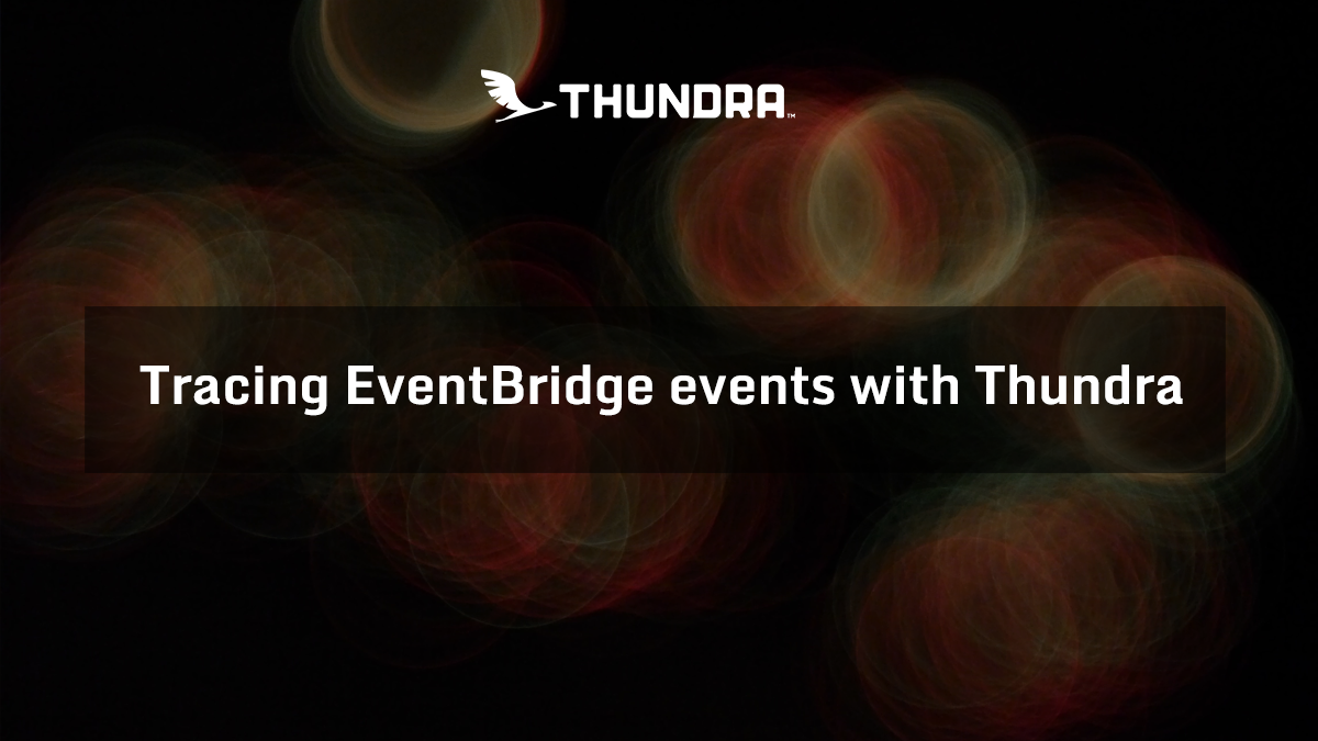 tracing-eventbridfe-events-with-thundra