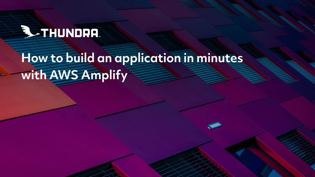 How to build an application in minutes with AWS Amplify