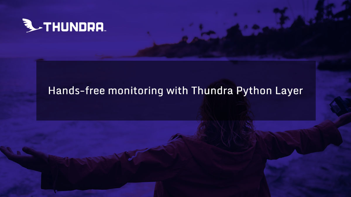 Hands-free monitoring with Thundra Python Layer
